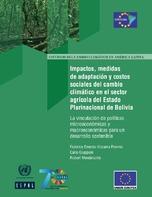 Impactos, medidas de adaptación y costos sociales del cambio climático en el sector agrícola del Estado Plurinacional de Bolivia