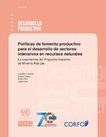 Políticas de fomento productivo para el desarrollo de sectores intensivos en recursos naturales: la experiencia del Programa Nacional de Minería Alta Ley