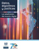 Datos, algoritmos y políticas: la redefinición del mundo digital