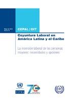 Coyuntura Laboral en América Latina y el Caribe. La inserción laboral de las personas mayores: necesidades y opciones