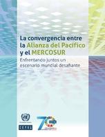 La convergencia entre la Alianza del Pacífico y el MERCOSUR: Enfrentando juntos un escenario mundial desafiante