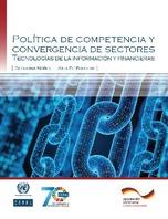 Política de competencia y convergencia de sectores: Tecnologías de la información y financieras
