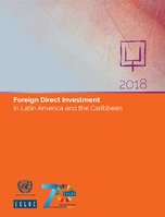 Foreign Direct Investment in Latin America and the Caribbean 2018