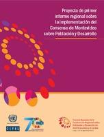 Proyecto de primer informe regional sobre la implementación del Consenso de Montevideo sobre Población y Desarrollo