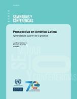Prospectiva en América Latina: aprendizajes a partir de la práctica