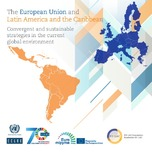 The European Union and Latin America and the Caribbean: Convergent and sustainable strategies in the current global environment