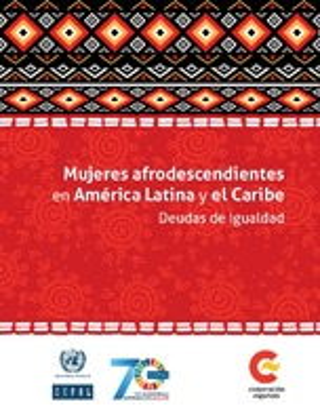 Mujeres afrodescendientes en América Latina y el Caribe: deudas de igualdad