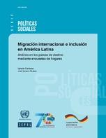 Migración internacional e inclusión en América Latina: Análisis en los países de destino mediante encuestas de hogares