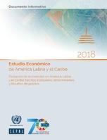 Estudio Económico de América Latina y el Caribe 2018. Evolución de la inversión en América Latina y el Caribe: hechos estilizados, determinantes y desafíos de política. Documento informativo