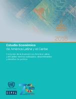 Estudio Económico de América Latina y el Caribe 2018. Evolución de la inversión en América Latina y el Caribe: hechos estilizados, determinantes y desafíos de política