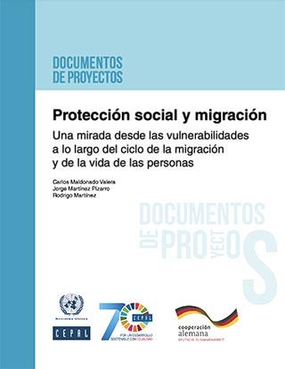 Protección social y migración: Una mirada desde las vulnerabilidades a lo largo del ciclo de la migración y de la vida de las personas