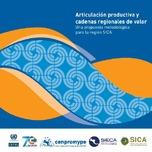 Articulación productiva y cadenas regionales de valor: una propuesta metodológica para la región SICA