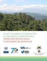 Café y cambio climático en la República Dominicana Impactos potenciales y opciones de respuesta