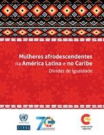 Mulheres afrodescendentes na América Latina e no Caribe: Dívidas de igualdade