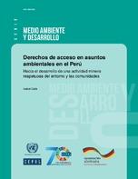 Derechos de acceso en asuntos ambientales en el Perú: hacia el desarrollo de una actividad minera respetuosa del entorno y las comunidades
