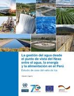 La gestión del agua desde el punto de vista del Nexo entre el agua, la energía y la alimentación en el Perú: estudio de caso del valle de Ica