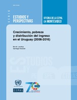 Crecimiento, pobreza y distribución del ingreso en el Uruguay (2006-2016)