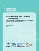 Bioeconomía en América Latina y el Caribe, 2018: memoria del seminario regional realizado en Santiago, los días 24 y 25 de enero de 2018