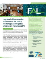 Logistics in Mesoamerica: outcomes of the policy workshops and logistics integration indicators 2017