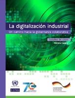 La digitalización industrial: un camino hacia la gobernanza colaborativa. Estudios de casos