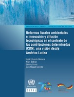 Reformas fiscales ambientales e innovación y difusión tecnológicas en el contexto de las contribuciones determinadas (CDN): una visión desde América Latina