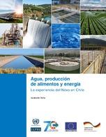 Agua, producción de alimentos y energía: la experiencia del Nexo en Chile