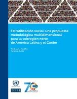 Estratificación social: una propuesta metodológica multidimensional para la subregión norte de América Latina y el Caribe