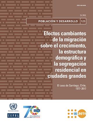 Efectos cambiantes de la migración sobre el crecimiento, la estructura demográfica y la segregación residencial en ciudades grandes: el caso de Santiago, Chile, 1977-2017