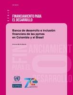 Banca de desarrollo e inclusión financiera de las pymes en Colombia y el Brasil