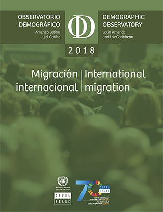 Observatorio Demográfico de América Latina 2018: Migración internacional = Demographic Observatory of Latin America 2018 : International migration