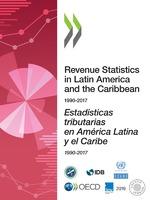 Revenue Statistics in Latin America and the Caribbean 1990-2017 2019 = Estadísticas tributarias en América Latina y el Caribe 1990-2017