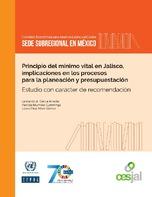 Principio del mínimo vital en Jalisco, implicaciones en los procesos para la planeación y presupuestación: estudio con carácter de recomendación
