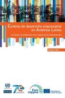 Centros de desarrollo empresarial en América Latina: lecciones de política de cinco experiencias institucionales