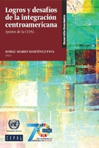 Logros y desafíos de la integración centroamericana: aportes de la CEPAL