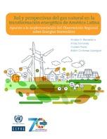 Rol y perspectivas del gas natural en la transformación energética de América Latina: aportes a la implementación del Observatorio Regional sobre Energías Sostenibles