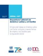 Coyuntura Laboral en América Latina y el Caribe. El futuro del trabajo en América Latina y el Caribe: antiguas y nuevas formas de empleo y los desafíos para la regulación laboral