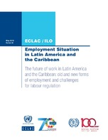 Employment Situation in Latin America and the Caribbean. The future of work in Latin America and the Caribbean: old and new forms of employment and challenges for labour regulation