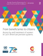 From beneficiaries to citizens: Access by and treatment of women in Latin American pension systems