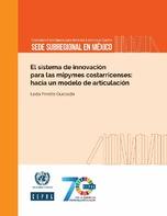 El sistema de innovación para las mipymes costarricenses: hacia un modelo de articulación