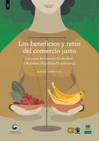 Los beneficios y retos del comercio justo: Los casos de Cosurca (Colombia) y Banelino (República Dominicana)