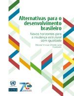 Alternativas para o desenvolvimento brasileiro: Novos horizontes para a mudança estrutural com igualdade