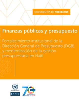 Finanzas públicas y presupuesto: Fortalecimiento institucional de la Dirección General de Presupuesto (DGB) y modernización de la gestión presupuestaria en Haití