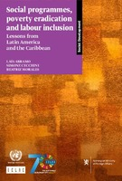 Social programmes, poverty eradication and labour inclusion: Lessons from Latin America and the Caribbean