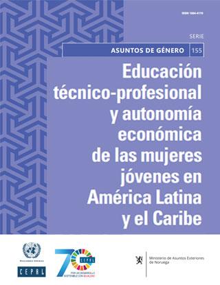 Educación técnico-profesional y autonomía económica de las mujeres jóvenes en América Latina y el Caribe