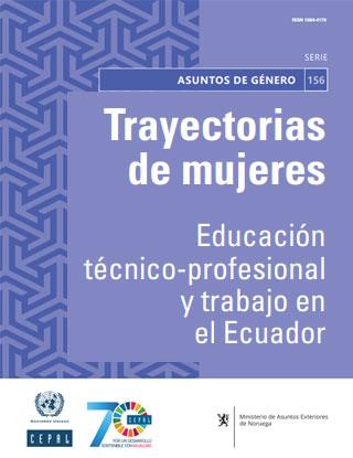 Trayectorias de mujeres: educación técnico-profesional y trabajo en el Ecuador