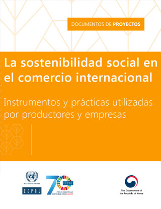 La sostenibilidad social en el comercio internacional: instrumentos y prácticas utilizadas por productores y empresas