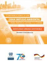 Contribuciones a un gran impulso ambiental para América Latina y el Caribe: movilidad urbana sostenible
