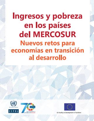 Ingresos y pobreza en los países del MERCOSUR: nuevos retos para economías en transición al desarrollo