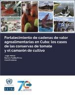 Fortalecimiento de cadenas de valor agroalimentarias en Cuba: los casos de las conservas de tomate y el camarón de cultivo