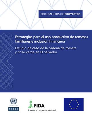 Estrategias para el uso productivo de remesas familiares e inclusión financiera: estudio de caso de la cadena de tomate y chile verde en El Salvador